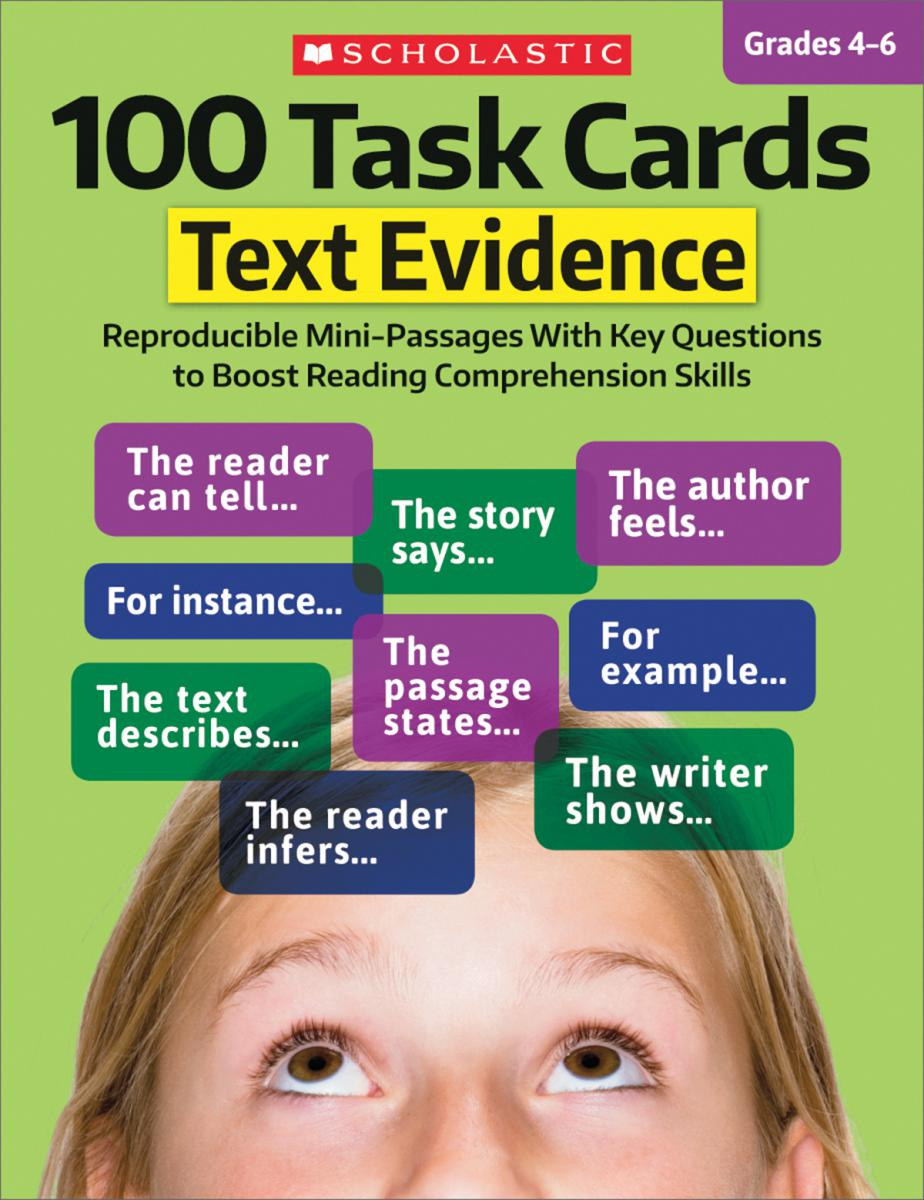 100 Task Cards: Text Evidence: Reproducible Mini-Passages With Key Questions to Boost Reading Comprehension Skills