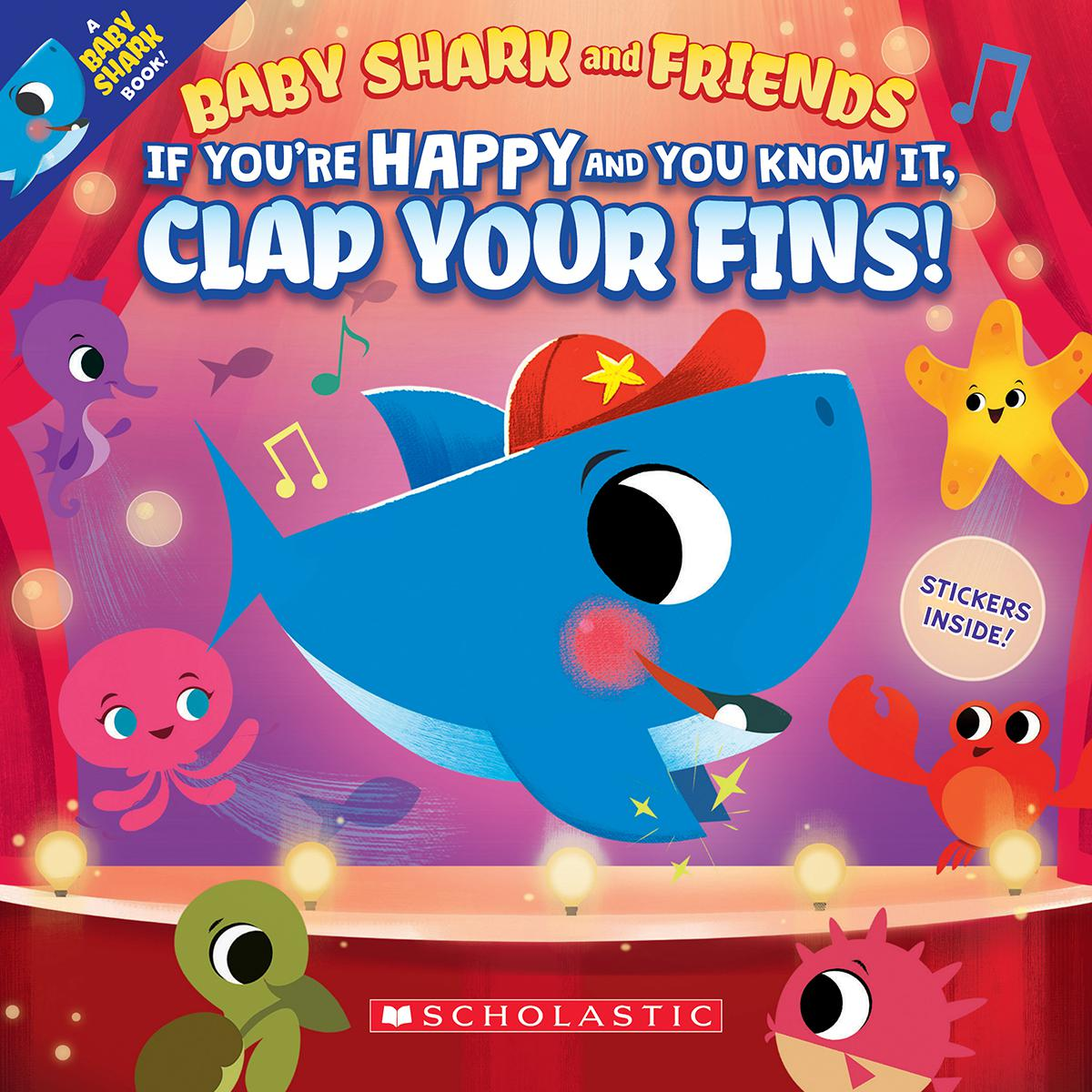 Baby Shark and Friends: If You're Happy and You Know It, Clap Your Fins!