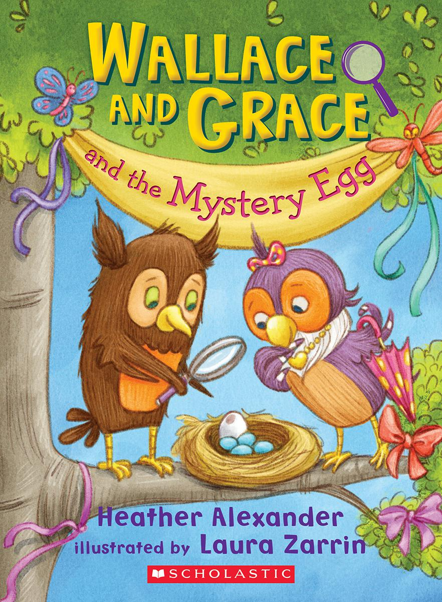 Wallace and Grace and the Mystery Egg