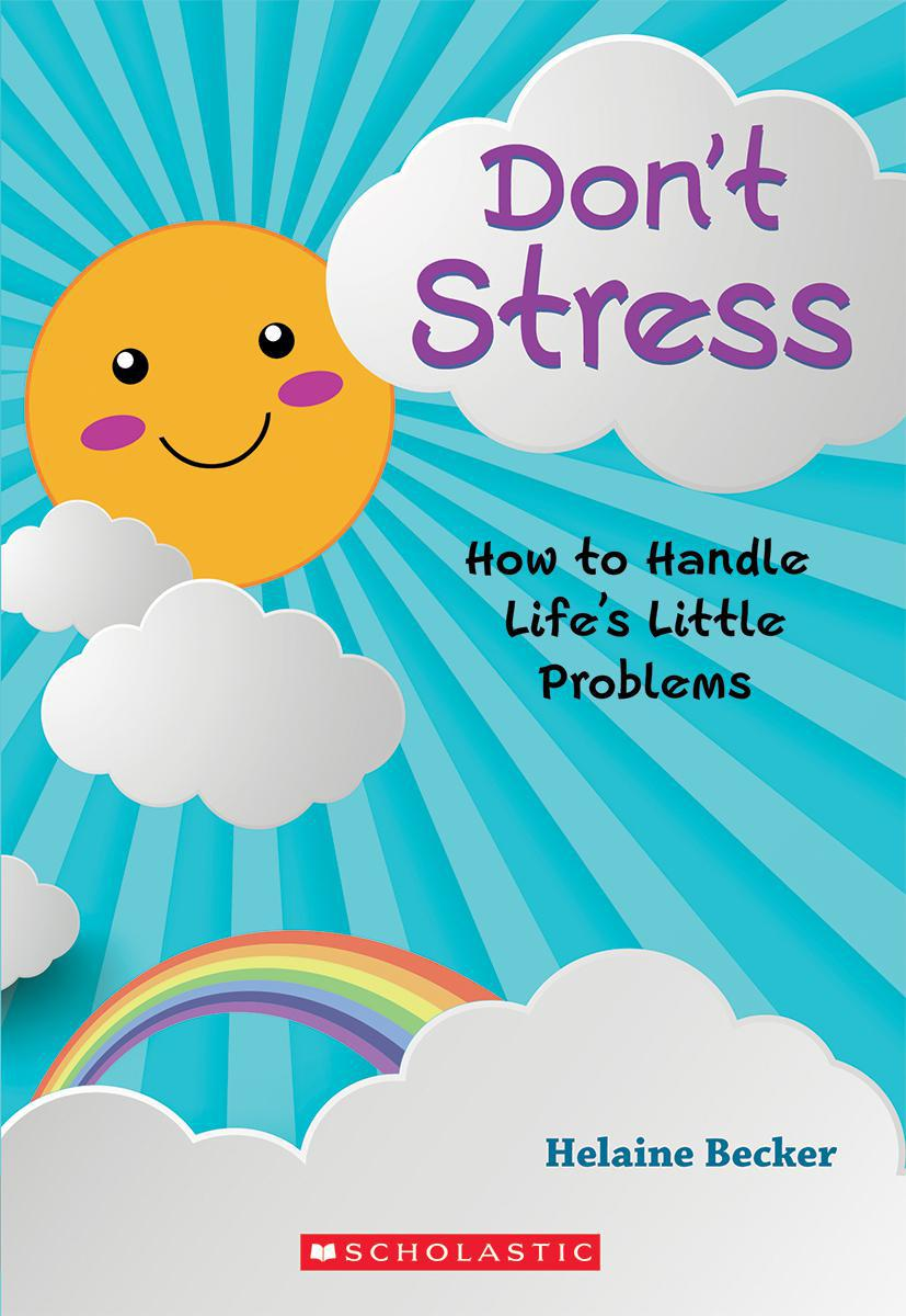Don't Stress: How to Handle Life's Little Problems