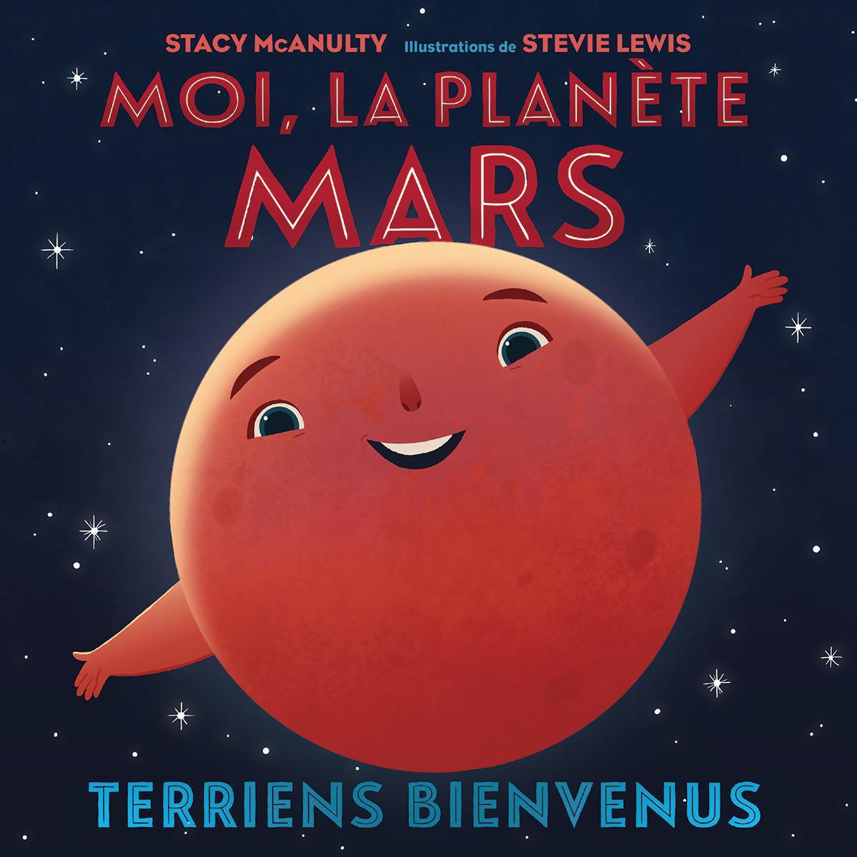 Moi, la planète Mars : Terriens bienvenus