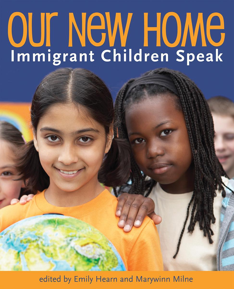 Our New Home: Immigrant Children Speak