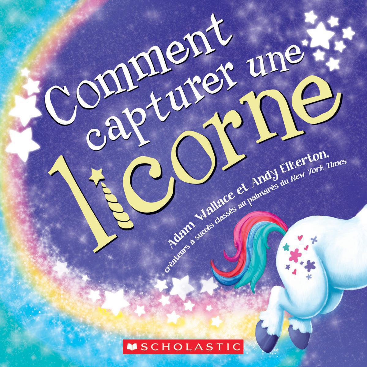 Comment capturer une licorne