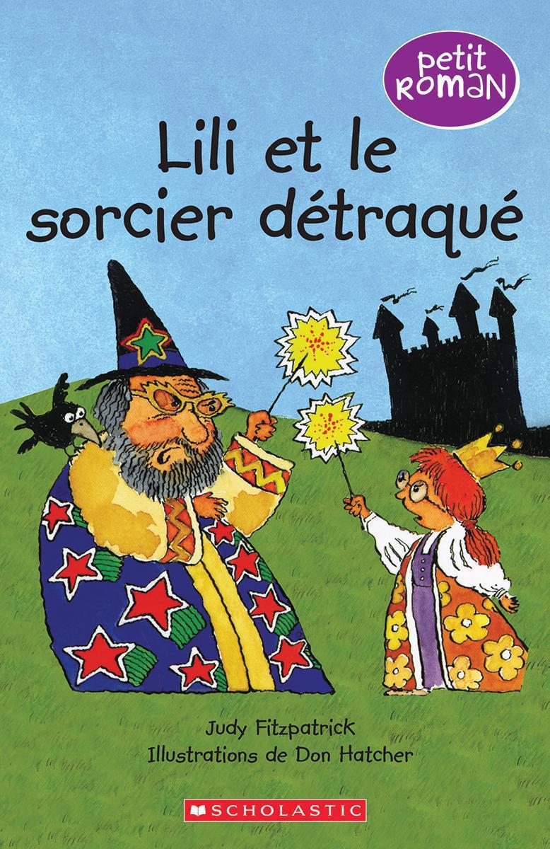 Petit roman : Lili et le sorcier détraqué