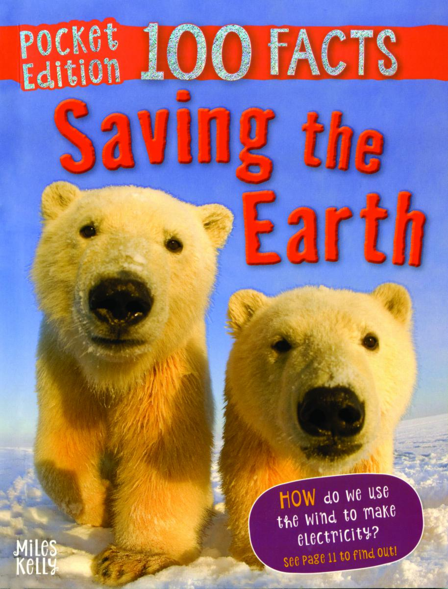 100 Facts: Saving the Earth: Pocket Edition