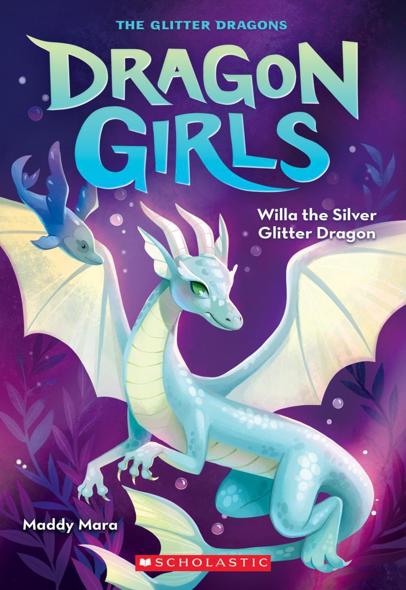 Dragon Girls #2: Willa the Silver Glitter Dragon