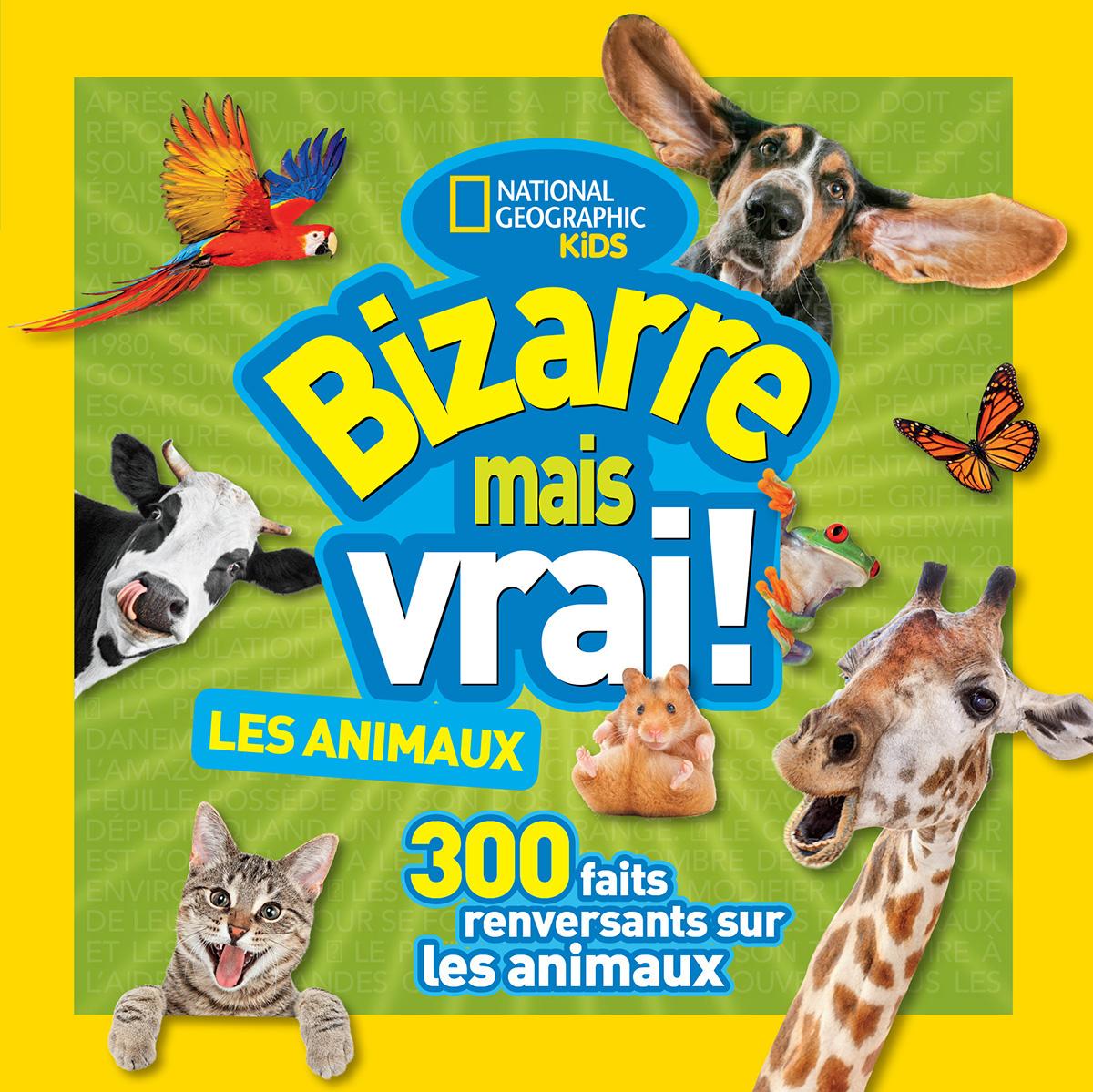 National Geographic Kids : Bizarre mais vrai! Les animaux