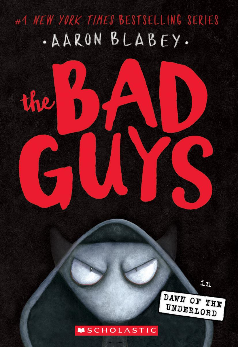 The Bad Guys #11: The Bad Guys in the Dawn of the Underlord