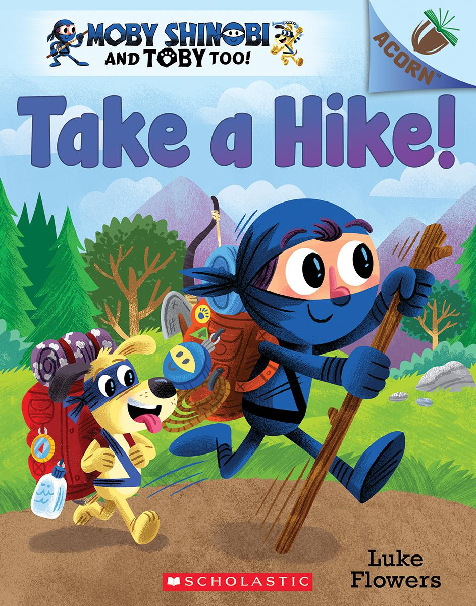 Moby Shinobi and Toby Too! Take a Hike!