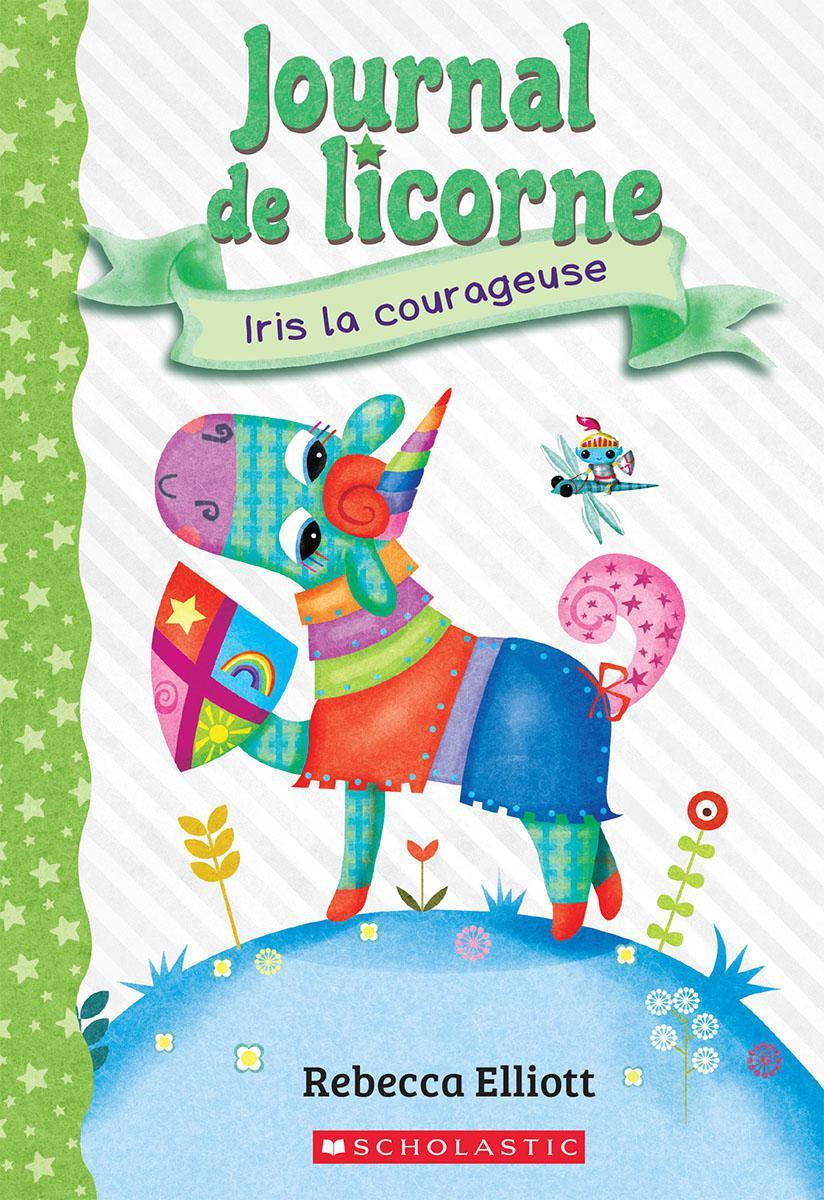 Journal de licorne : Iris la courageuse - Tome 3