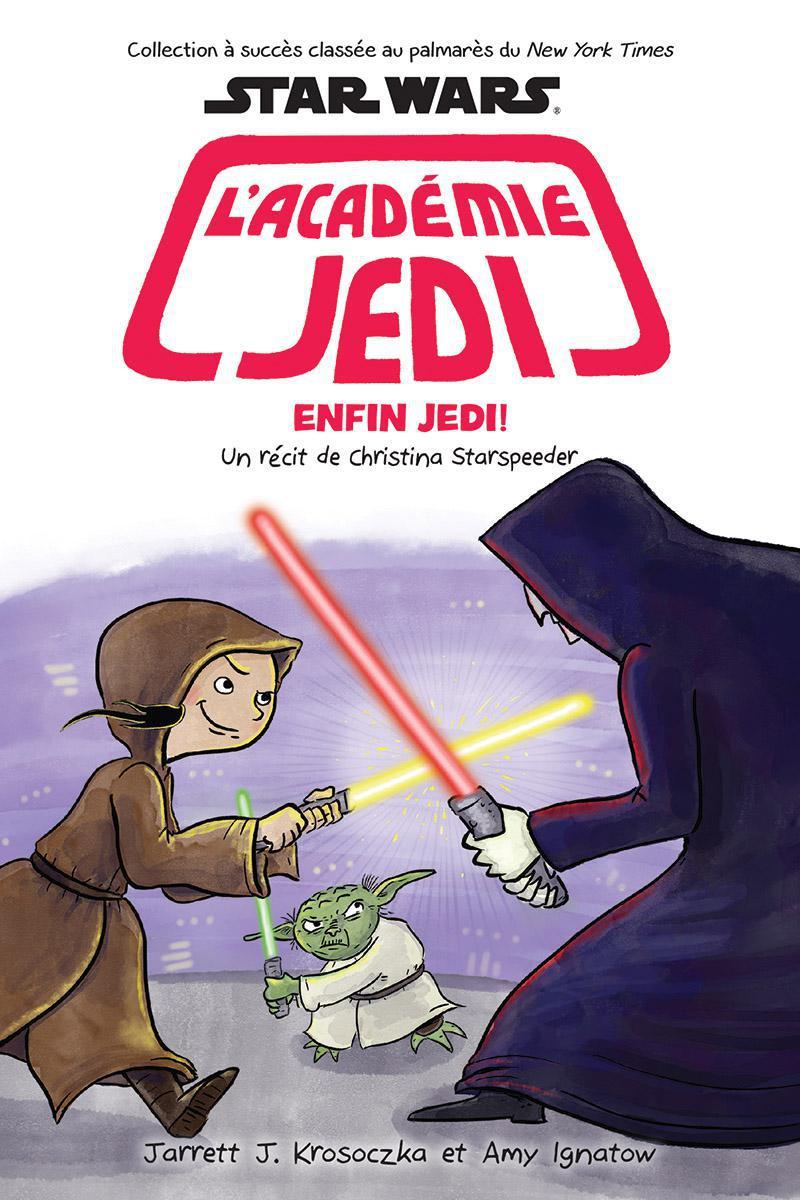 Star Wars : L'académie Jedi : N° 9 : Enfin Jedi!