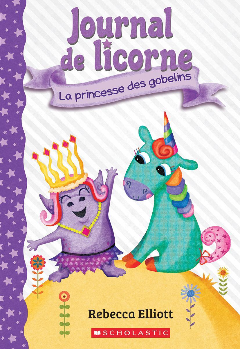 Journal de licorne : No 4 - La princesse des gobelins