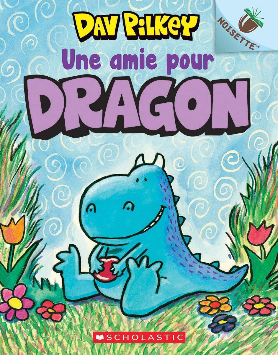 Dragon : N° 1 - Une amie pour Dragon