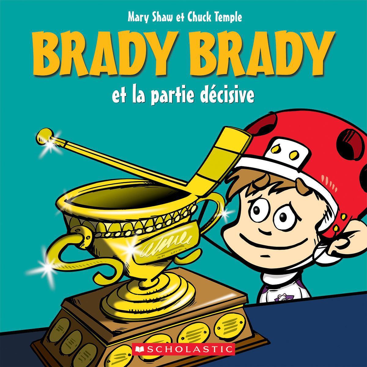 Brady Brady et la partie décisive