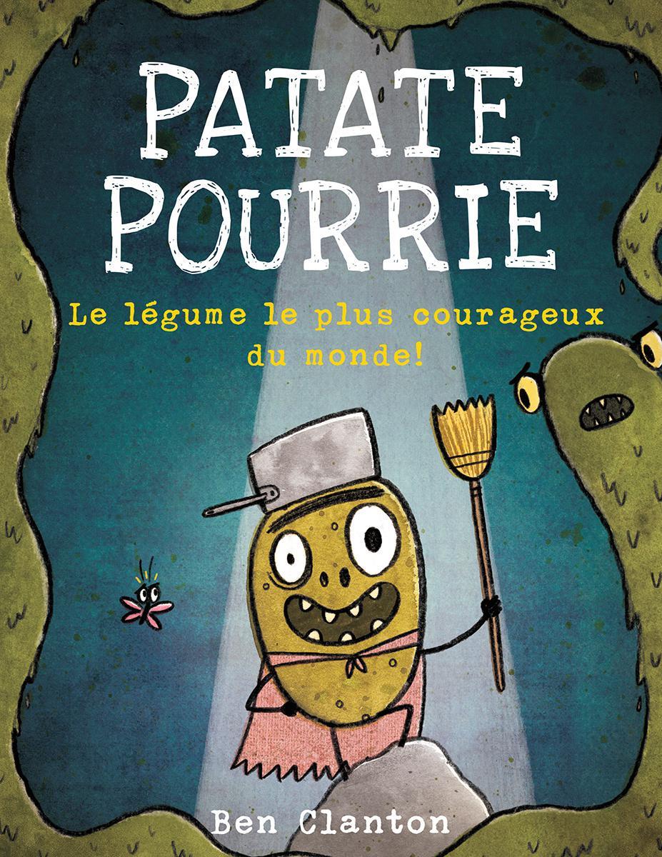 Patate pourrie : Le légume le plus courageux du monde