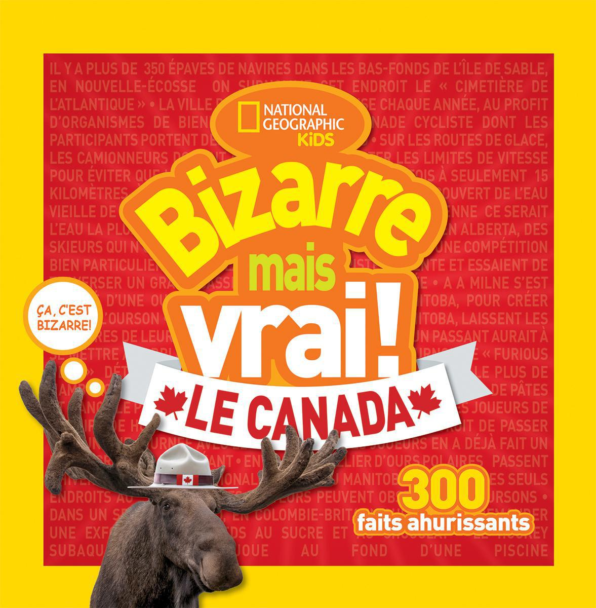 National Geographic Kids : Bizarre mais vrai! Le Canada