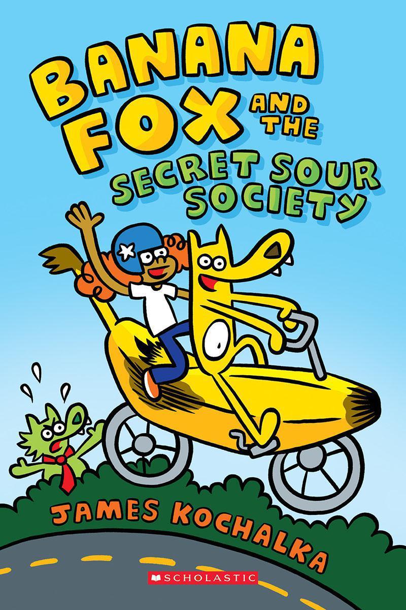 Banana Fox #1: Banana Fox and the Secret Sour Society