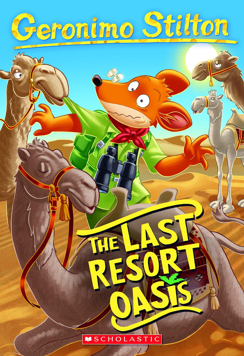 Geronimo Stilton #77: The Last Resort Oasis