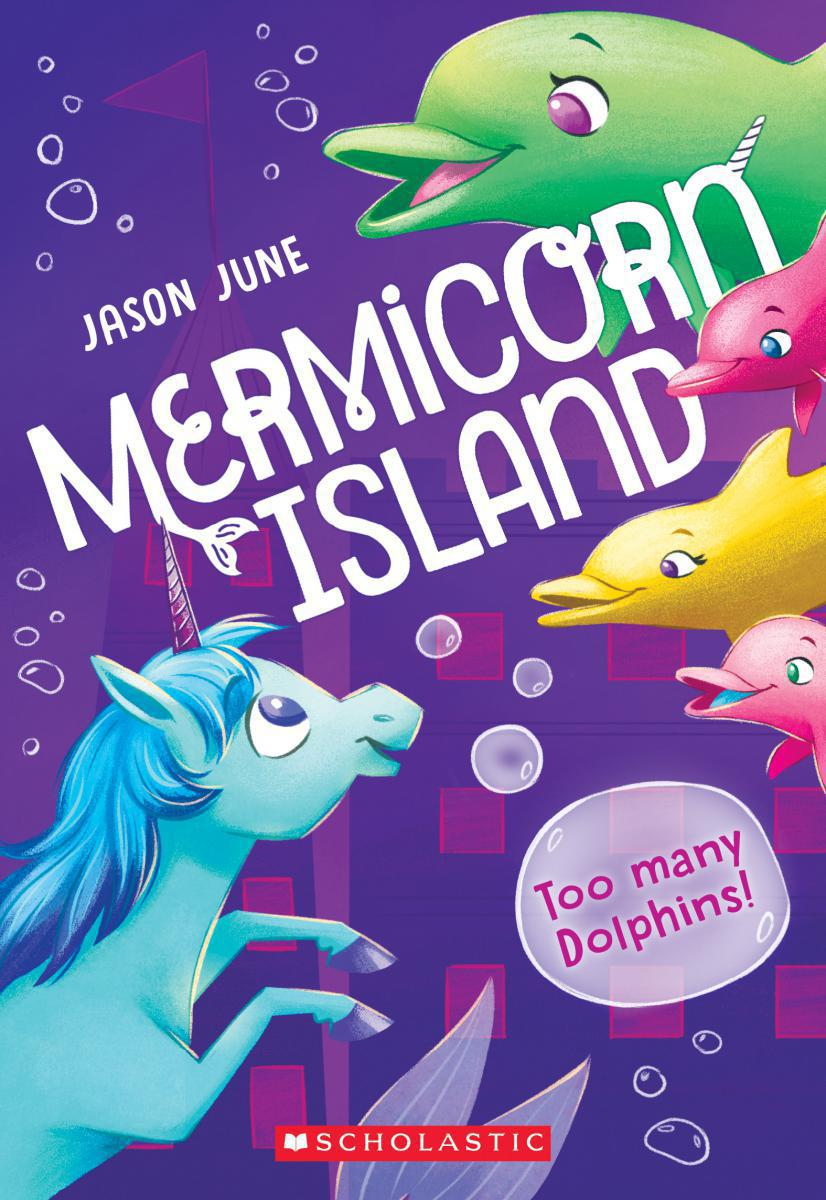 Mermicorn Island #3: Too Many Dolphins!