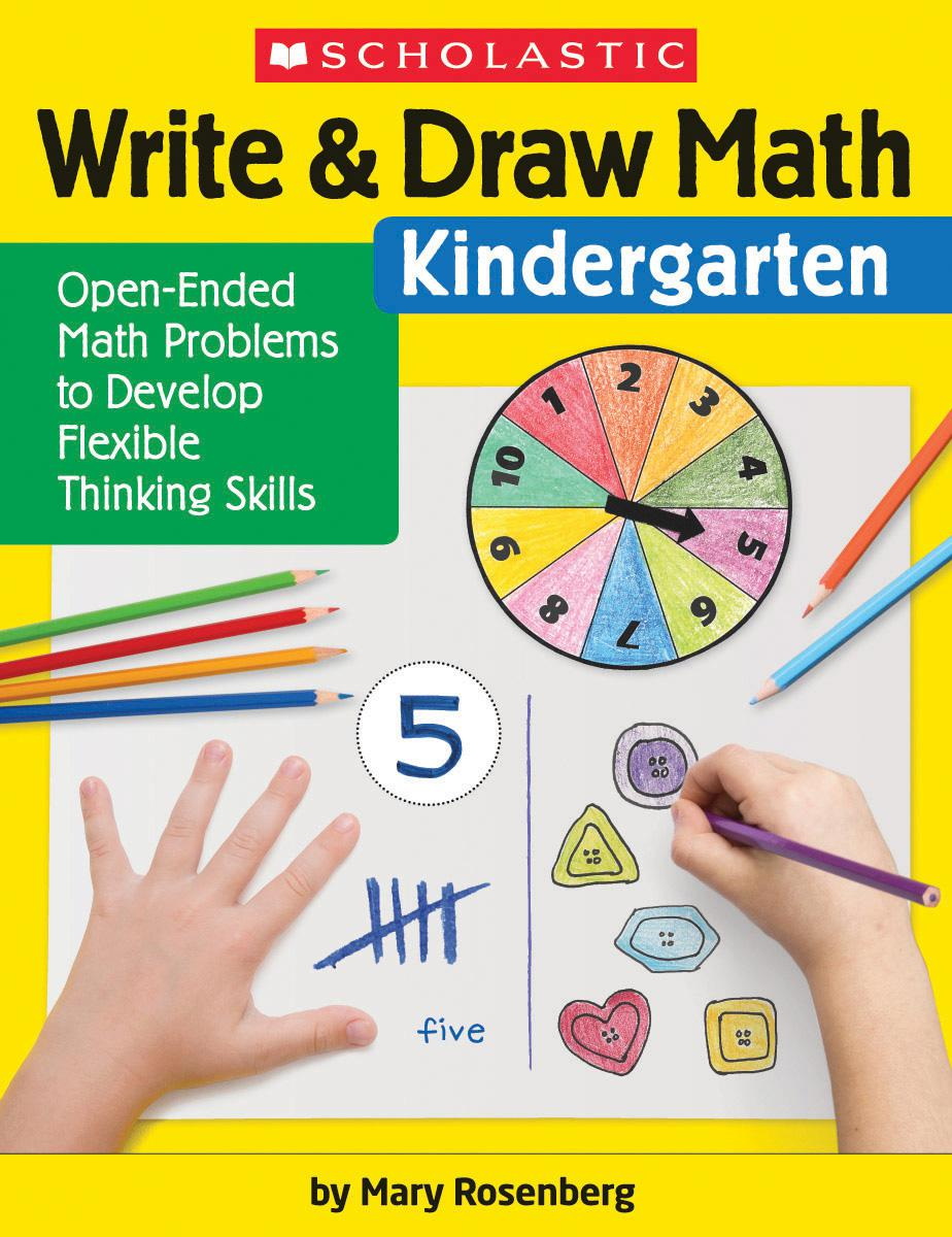 Write & Draw Math: Kindergarten: Open-Ended Math Problems to Develop Flexible Thinking Skills