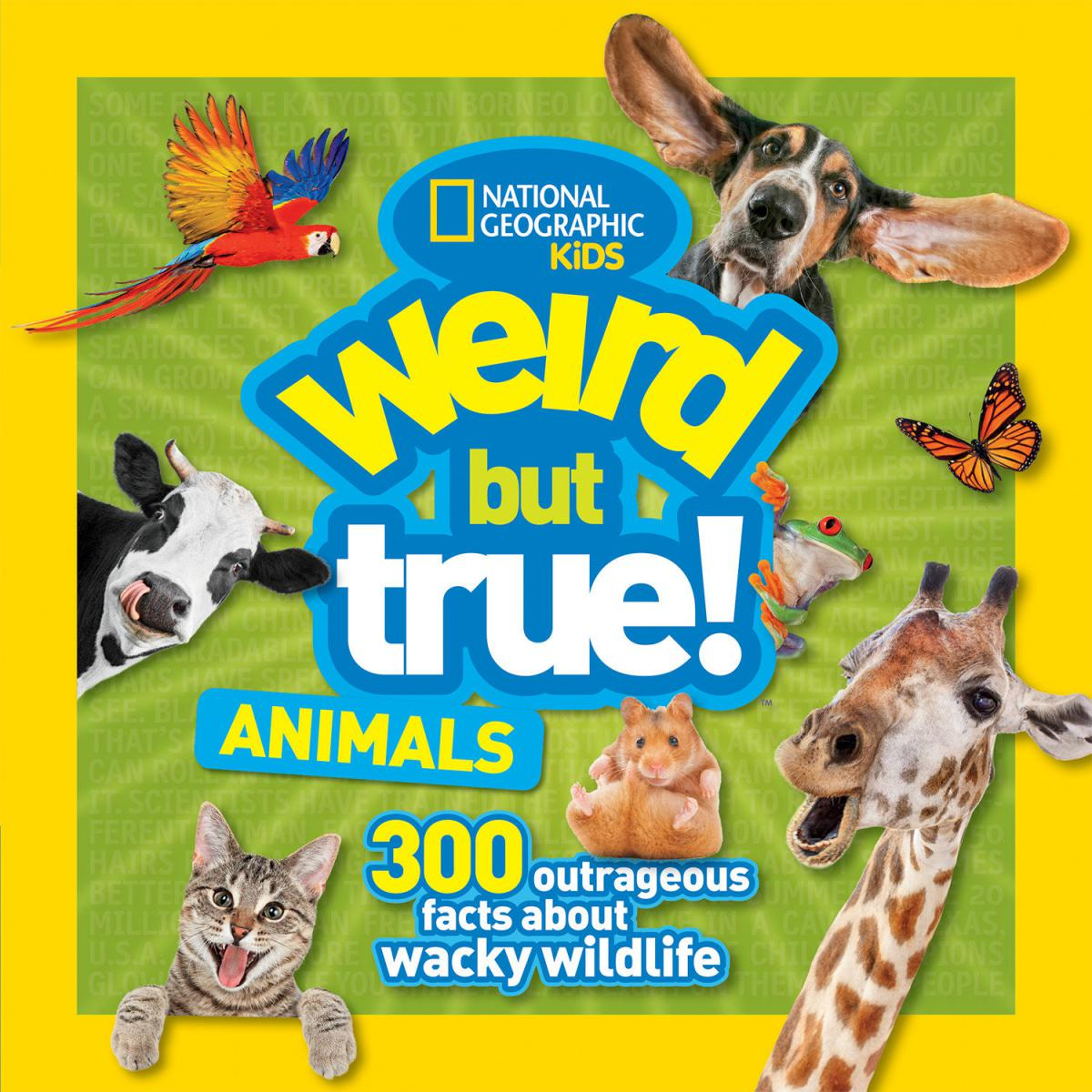National Geographic Kids: Weird but True! Animals