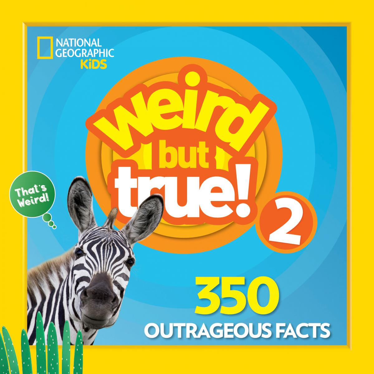 National Geographic Kids: Weird But True! 2: Expanded Edition