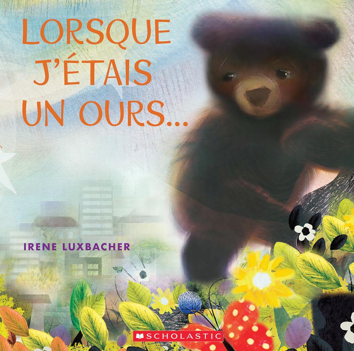 Lorsque j'étais un ours...