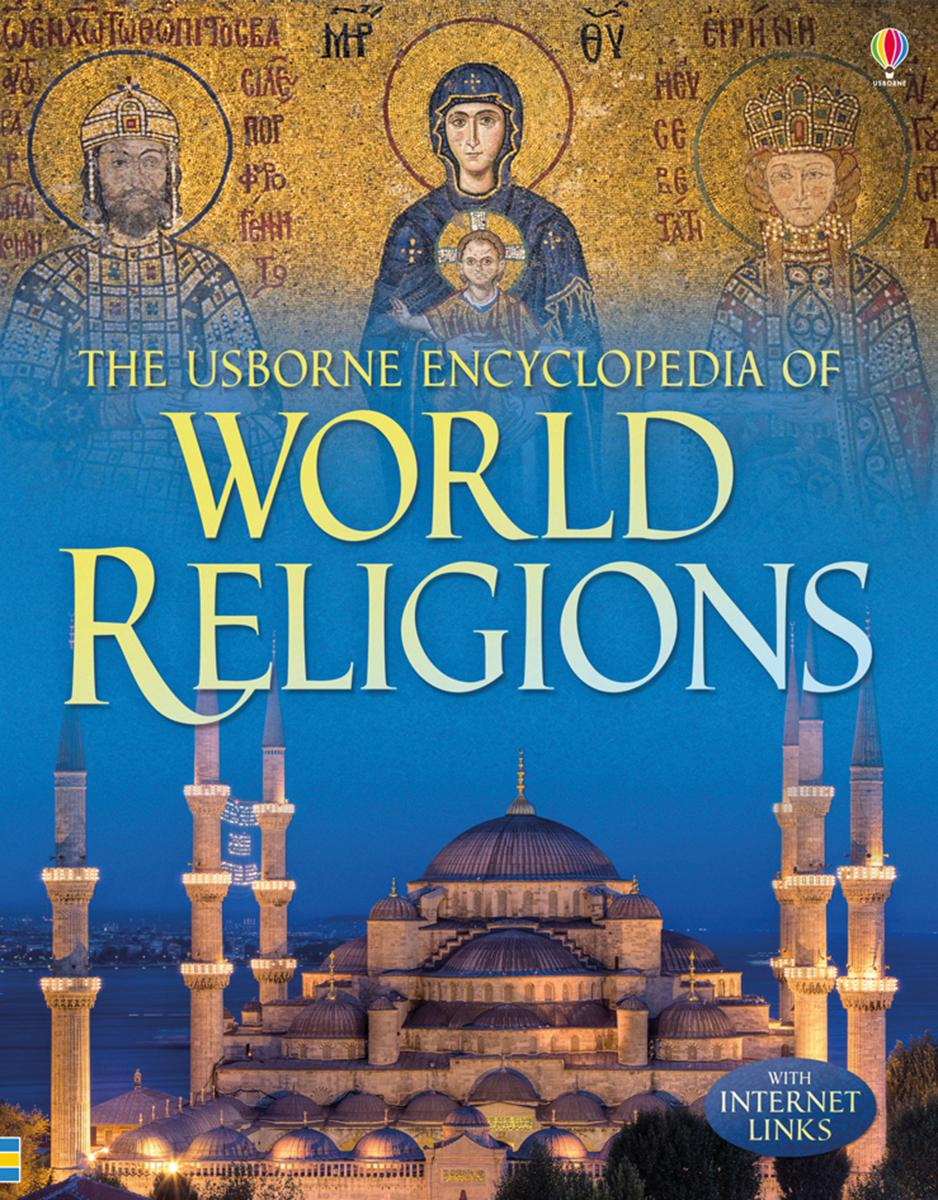 The Usborne Encyclopedia of World Religions