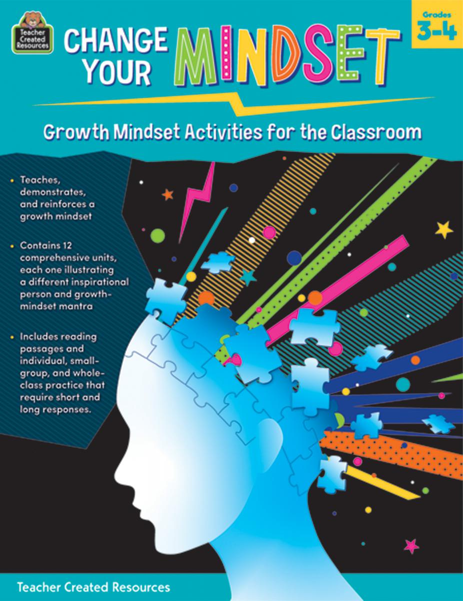 Change Your Mindset: Growth Mindset Activities for the Classroom: Grades 3-4