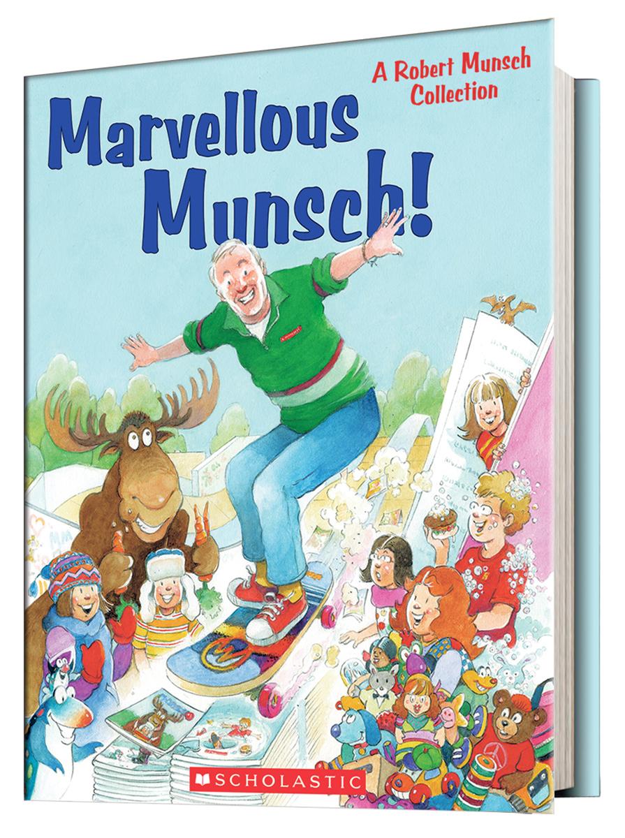 Marvellous Munsch!: A Robert Munsch Collection