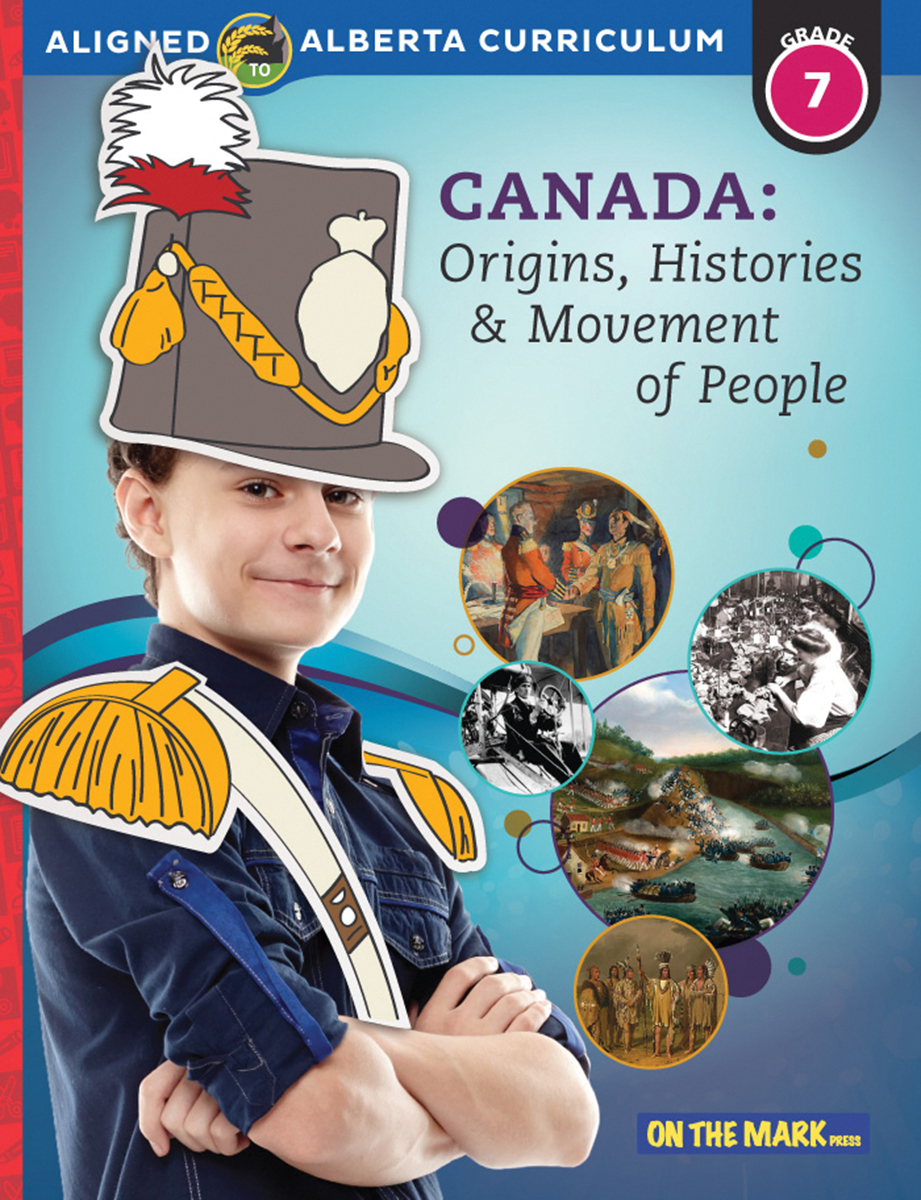 Canada: Origins, Histories & Movement of People: Aligned to Alberta Curriculum: Grade 7