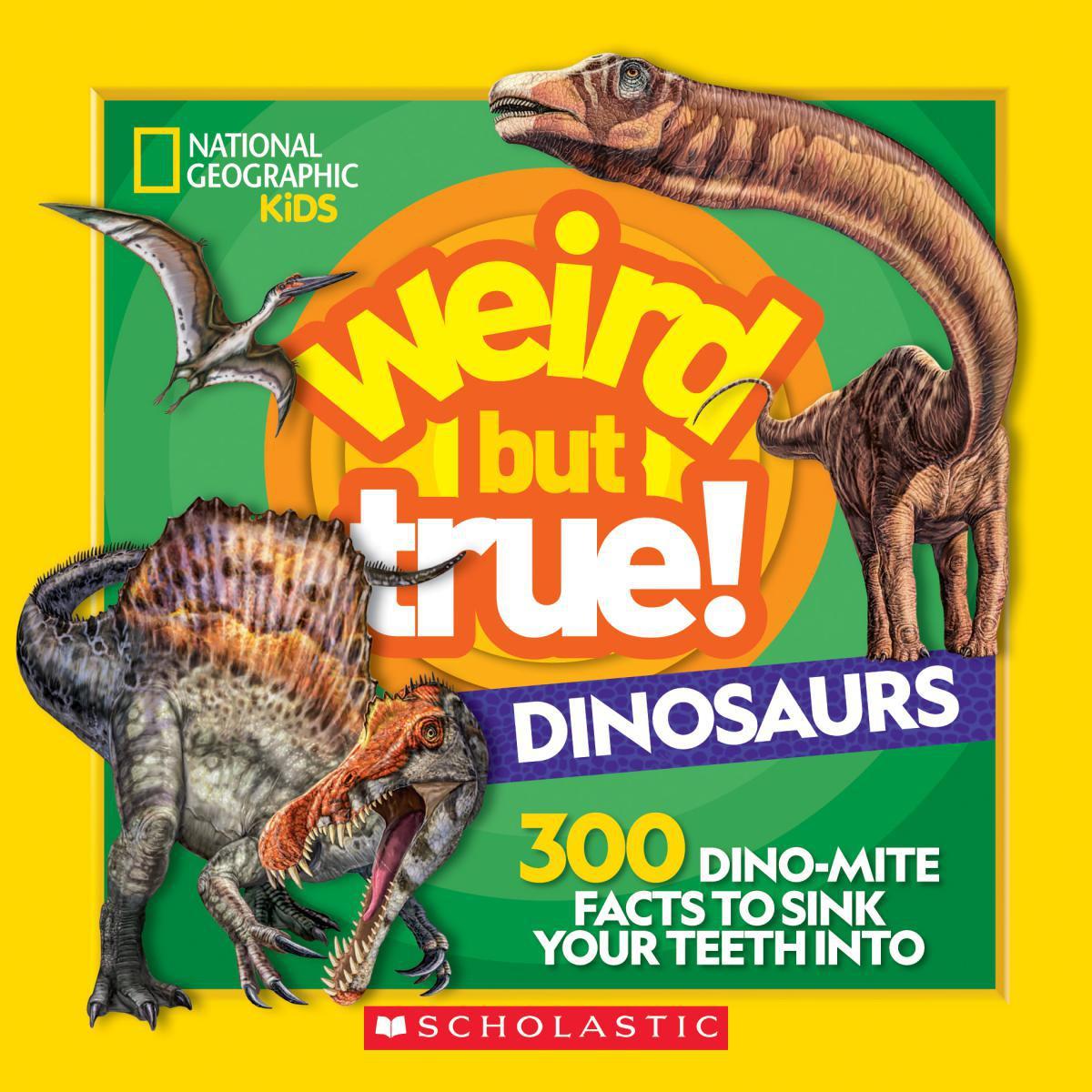 National Geographic Kids: Weird But True! Dinosaurs