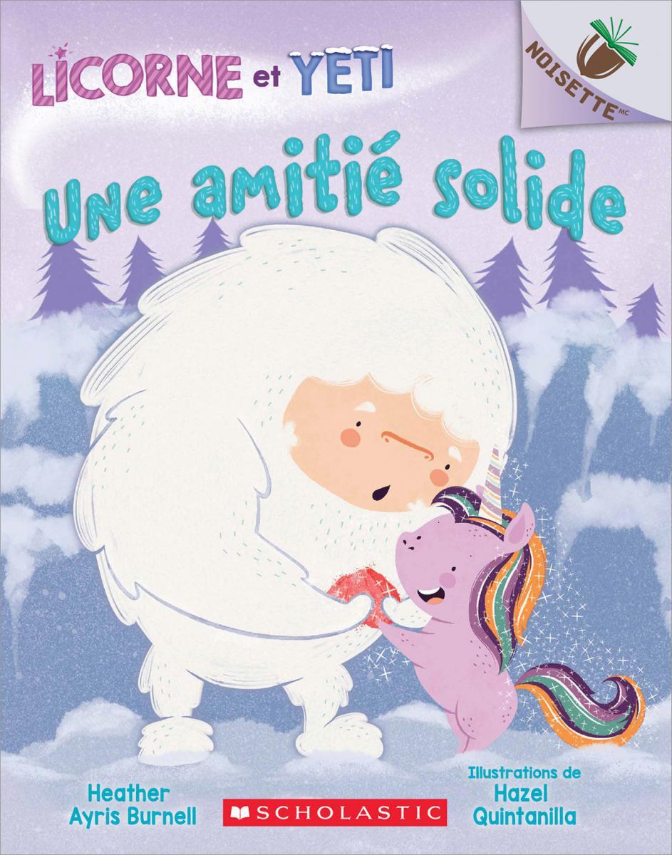 Licorne et Yeti : N° 3 - Une amitié solide