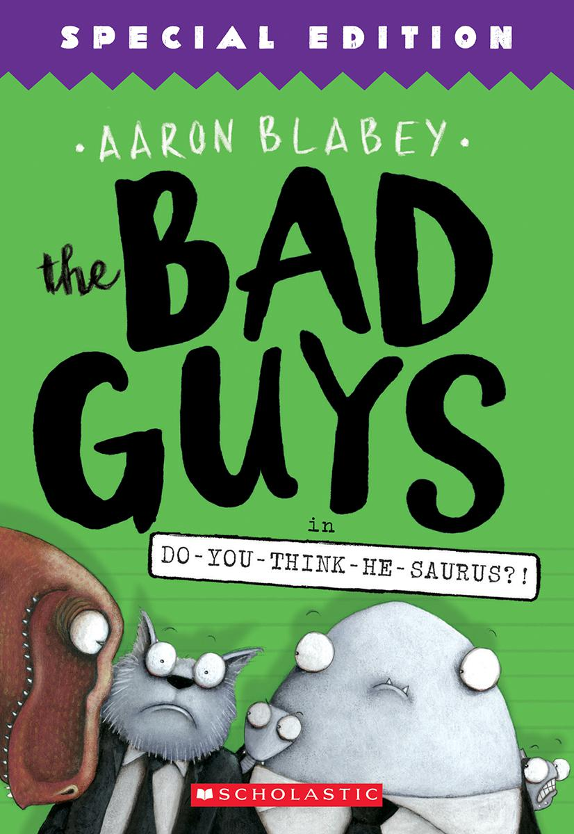 The Bad Guys #7: The Bad Guys in Do-You-Think-He-Saurus?!