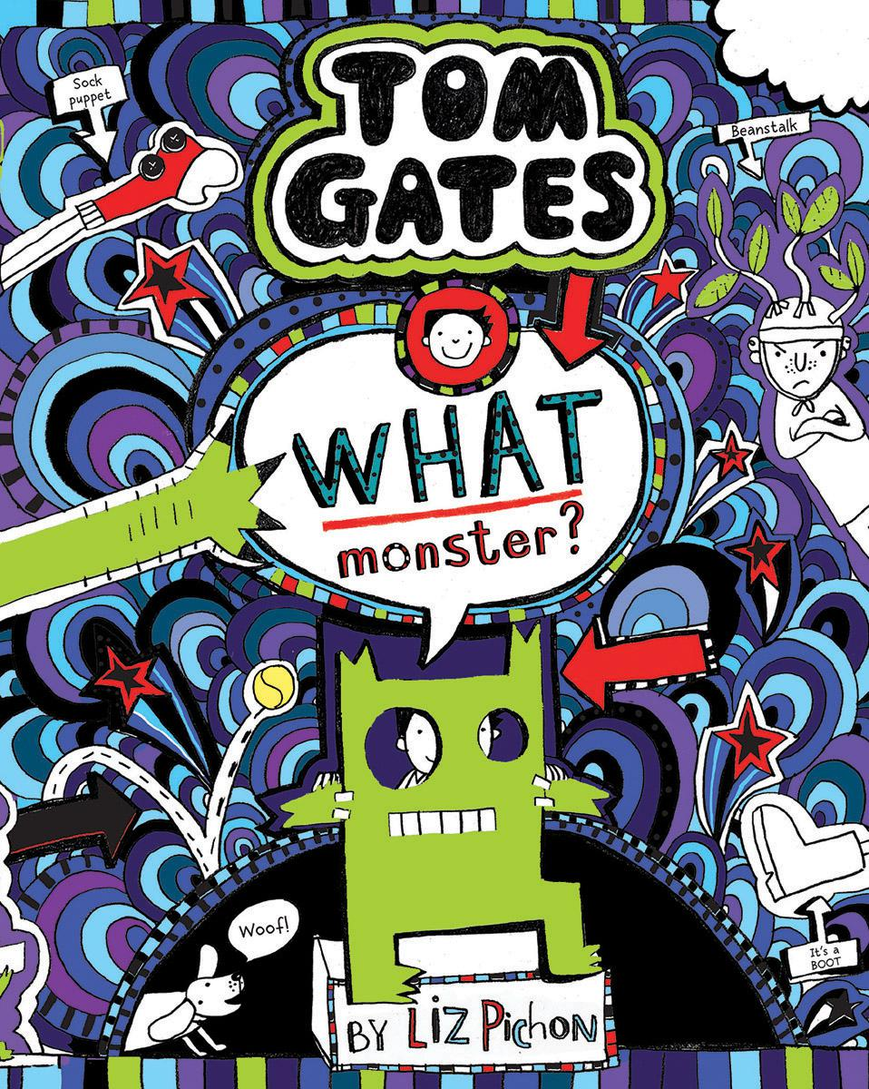 Tom Gates:  What Monster?