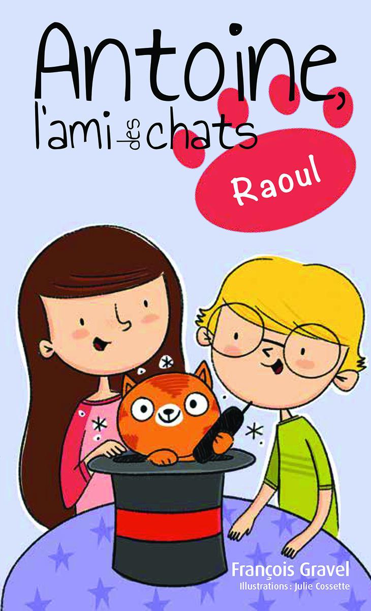 Antoine, l'ami des chats : Raoul