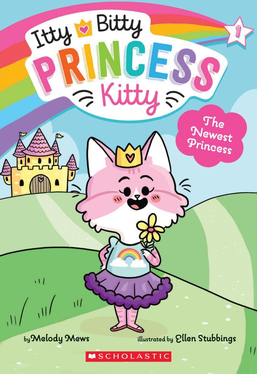 Itty Bitty Princess Kitty #1: The Newest Princess