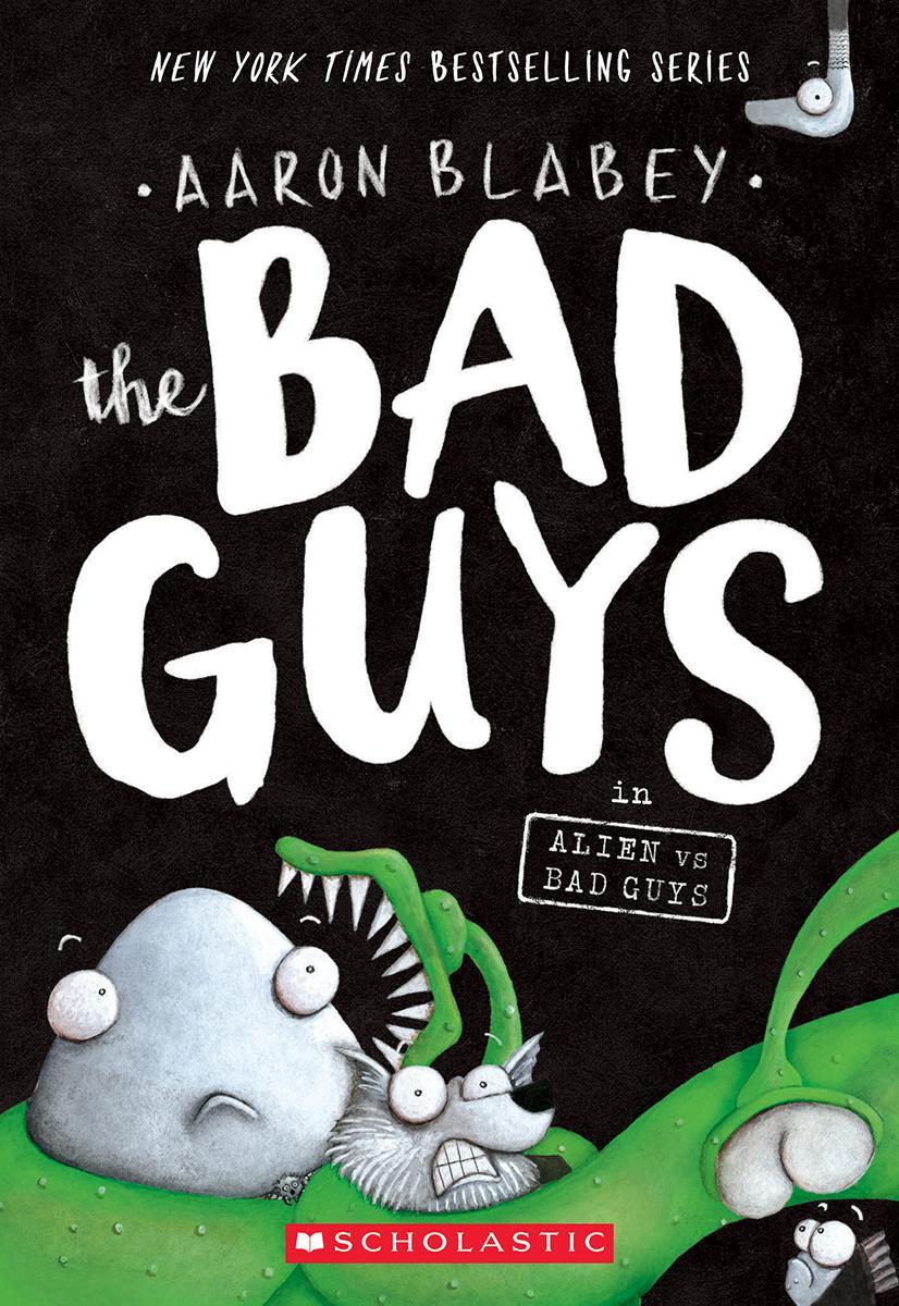 The Bad Guys #6: The Bad Guys in Alien vs. Bad Guys