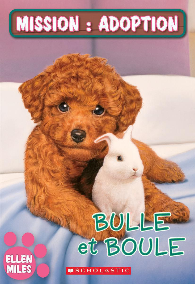 Mission : Adoption : Bulle et Boule