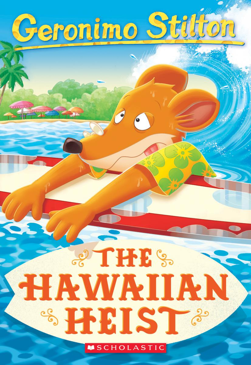 Geronimo Stilton #72: The Hawaiian Heist