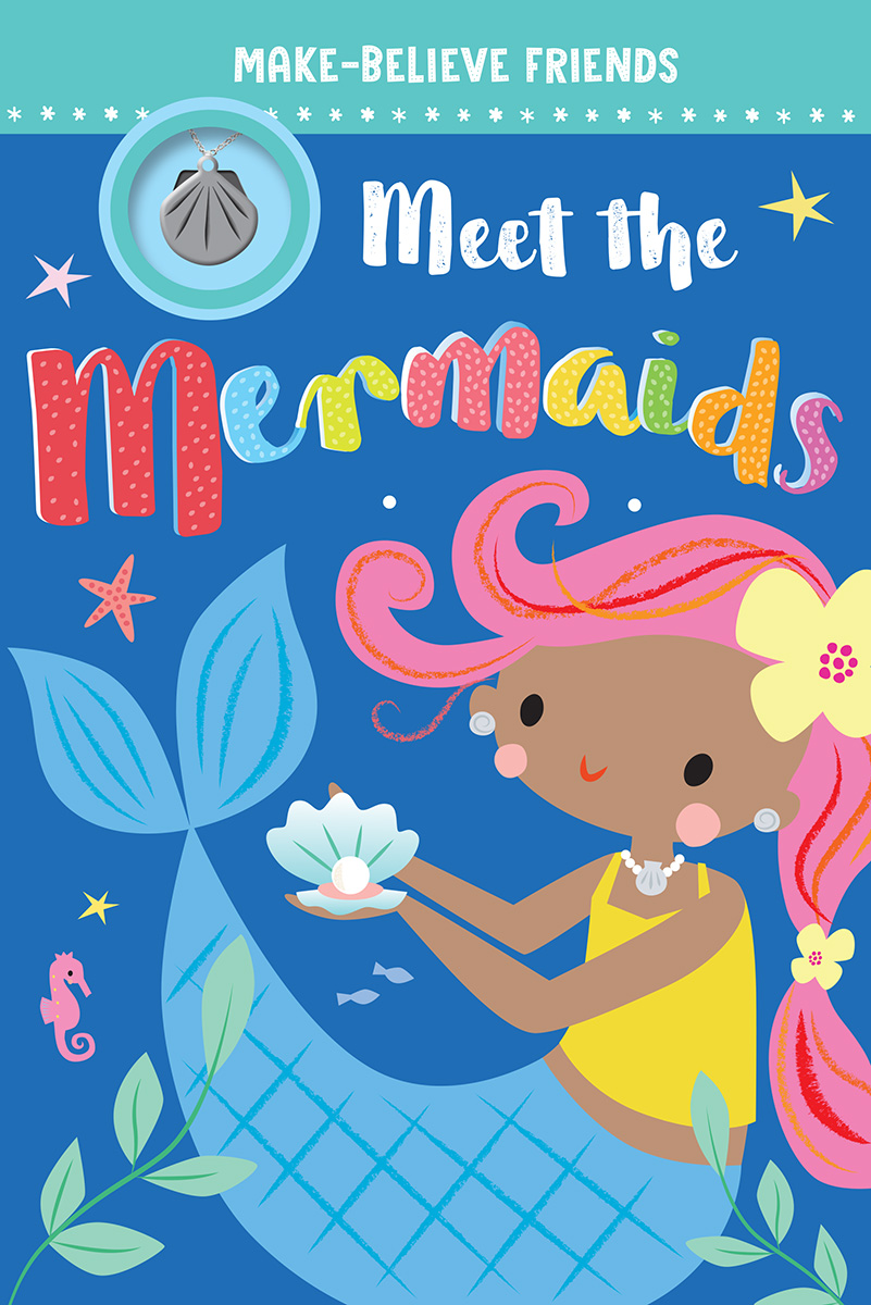 Make-Believe Friends: Meet the Mermaids