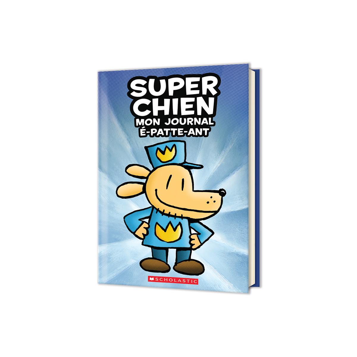 Super Chien : Mon journal é-patte-ant