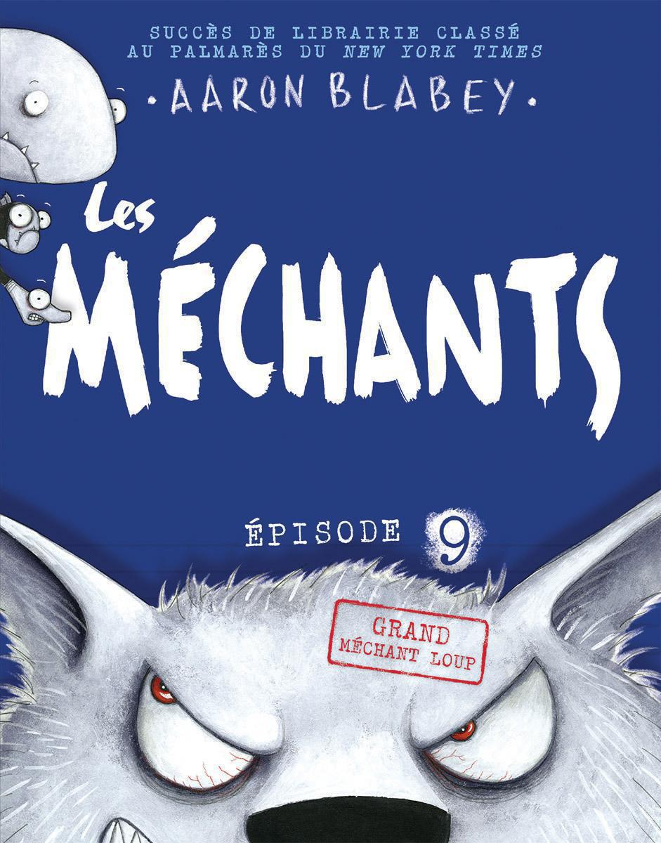 Les méchants : N° 9 - Grand méchant loup