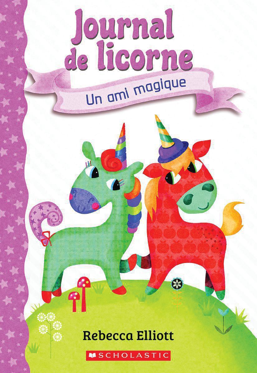 Journal de licorne : No 1 : Un ami magique