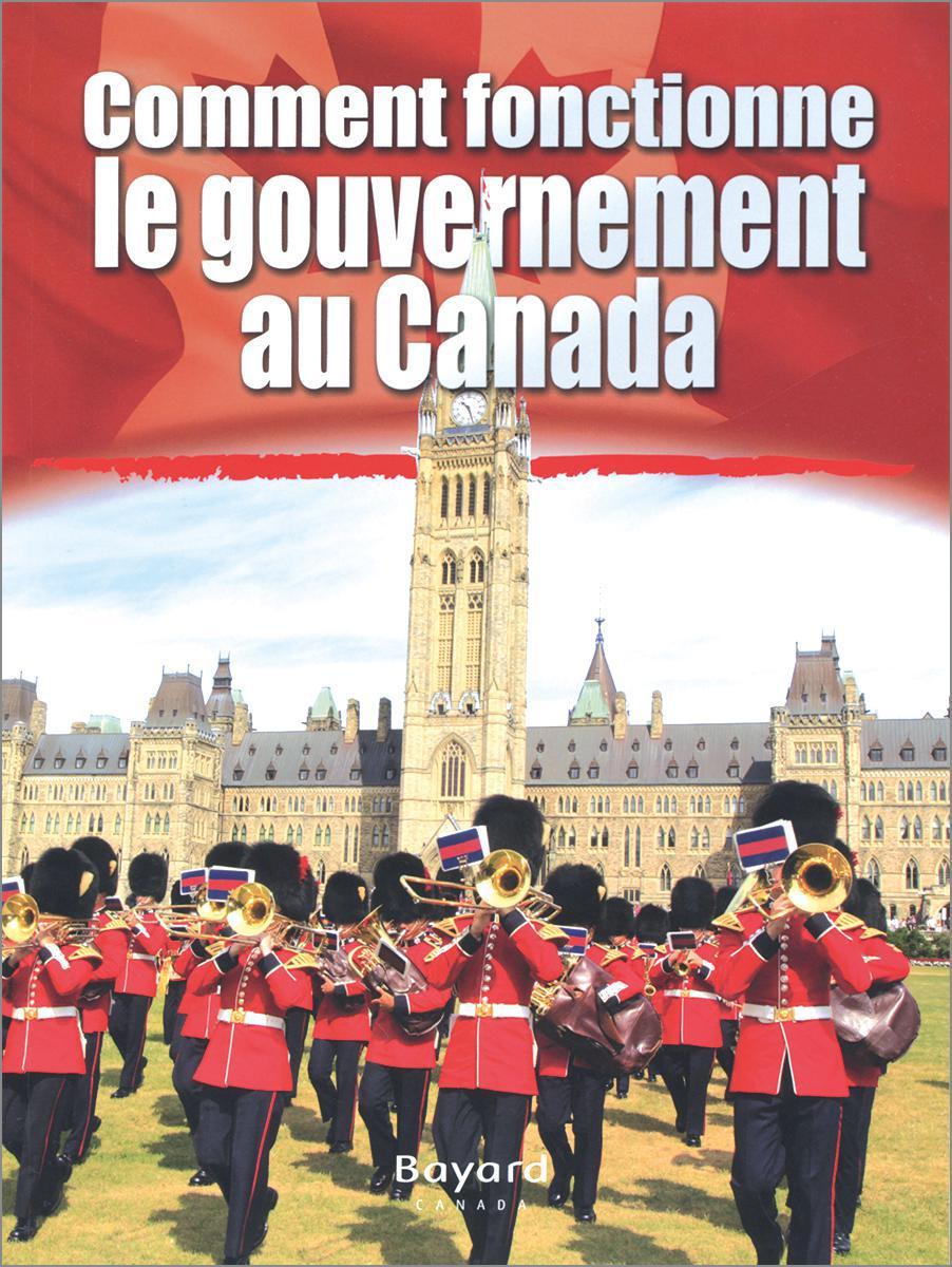 Comment fonctionne le gouvernement au Canada