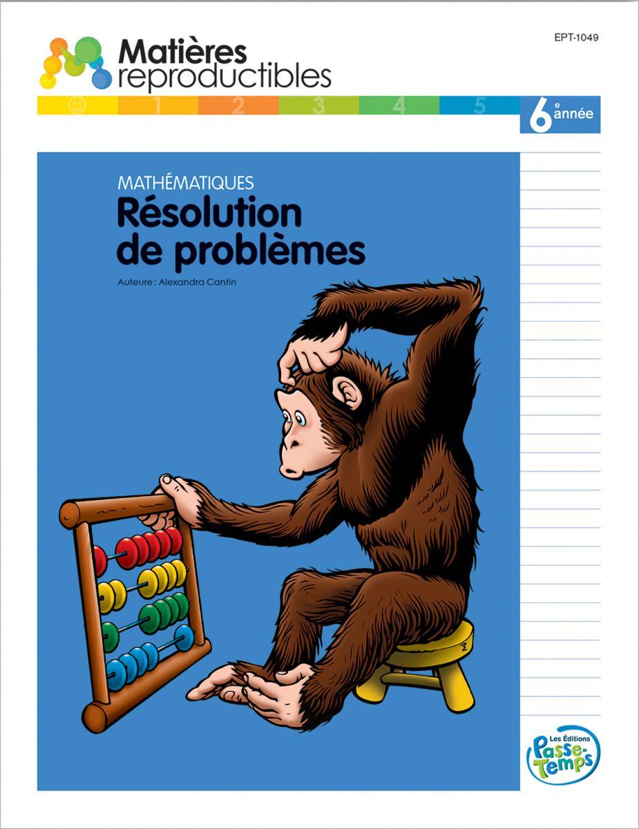 Mathématiques Résolution de problèmes 6e année