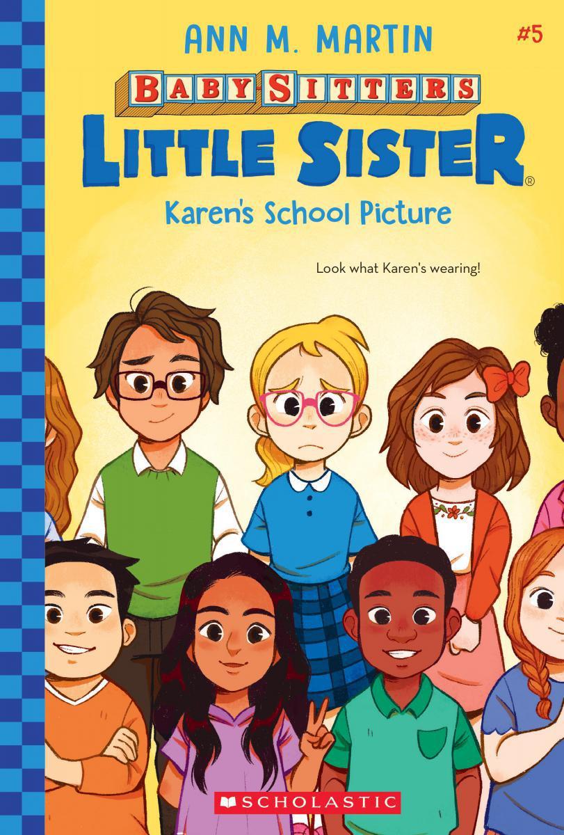 Baby-Sitters Little Sister® #5: Karen's School Picture