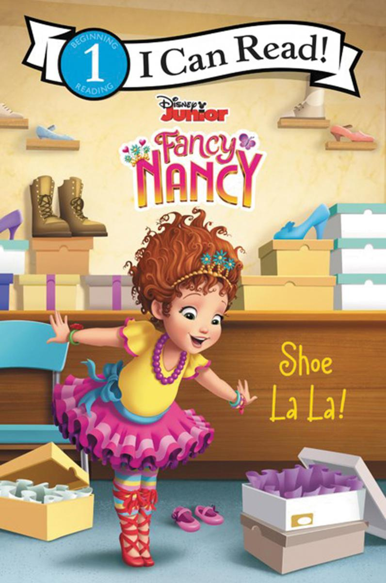 Fancy Nancy: Shoe La La!