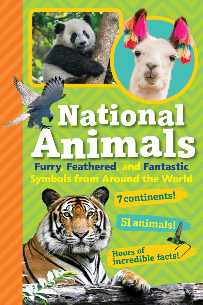 National Animals: Discover the Fuzzy, Furry, Feathered World