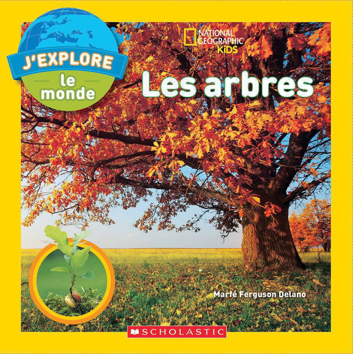 National Geographic Kids : J'explore le monde : Les arbres